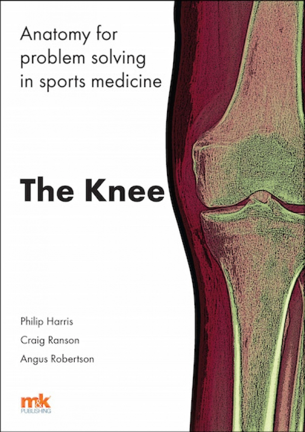 Anatomy For Problem Solving In Sports Medicine The Knee