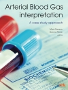 Arterial Blood Gas Interpretation  A case study approach