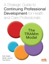 A Strategic Guide to Continuing Professional Development for Health and Care Professionals: The TRAMm Model