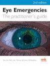 Eye Emergencies - The Practitioners Guide - 2nd edition