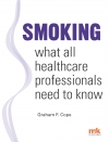Smoking - what all healthcare professionals need to know