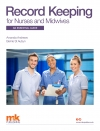 Record Keeping for Nurses and Midwives: An essential guide