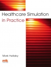 Healthcare Simulation in Practice