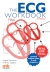 The ECG Workbook: 3rd Edition